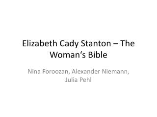 Elizabeth  Cady  Stanton – The  Woman's Bible