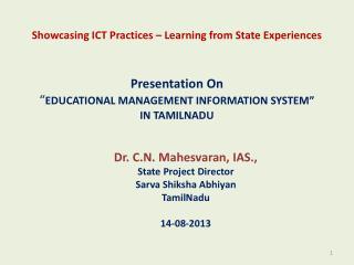 Dr.  C.N .  Mahesvaran , IAS., State Project Director Sarva Shiksha Abhiyan TamilNadu 14-08-2013