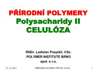 P?�RODN� POLYMERY Polysacharidy II  CELUL�ZA