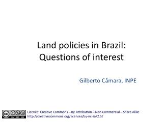 Land policies in Brazil:  Questions of interest