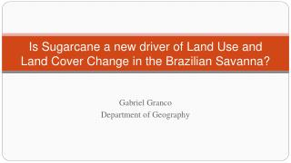 Is Sugarcane a new driver of Land Use and Land Cover Change in the Brazilian Savanna?