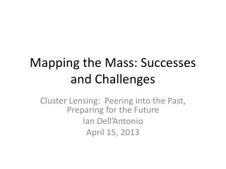 Mapping the Mass: Successes and Challenges