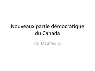 Nouveaux partie démocratique du Canada