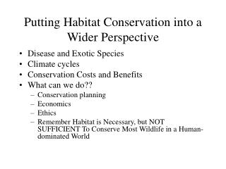 Putting Habitat Conservation into a Wider Perspective