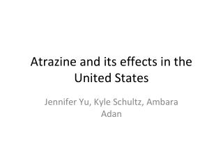Atrazine  and its effects in the United States