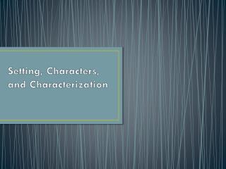 Setting, Characters, and Characterization