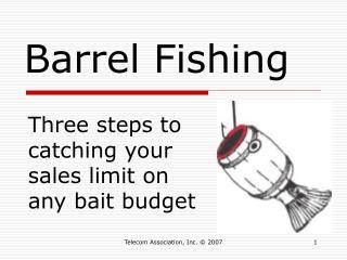 Barrel Fishing