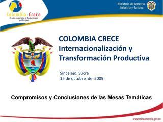 COLOMBIA CRECE  Internacionalizaci�n y Transformaci�n Productiva