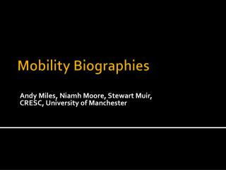 Mobility Biographies