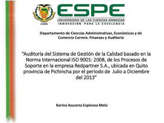 Departamento de Ciencias Administrativas, Económicas y de  Comercio Carrera : Finanzas y Auditoría