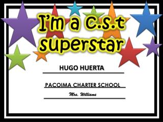 I�m a  c.s.t superstar