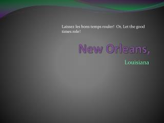 New Orleans ,