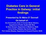 Diabetes Care in General Practice in Galway: initial findings
