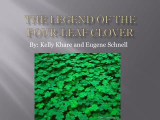 The Legend of the Four-Leaf  CLover