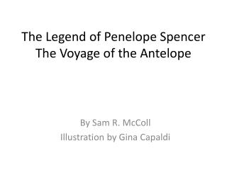The Legend of Penelope Spencer The Voyage of the Antelope