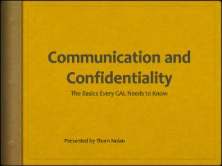 Communication and Confidentiality