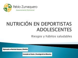 NUTRICIÓN EN DEPORTISTAS ADOLESCENTES