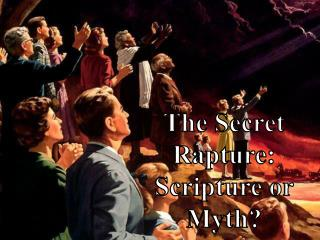 The Secret Rapture: Scripture or Myth?