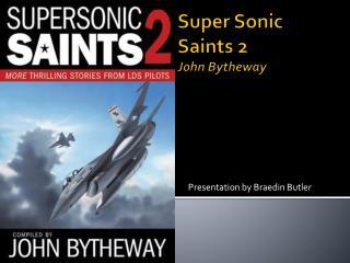 Super Sonic Saints 2 John  Bytheway