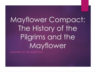 Mayflower Compact: The History of the Pilgrims and the Mayflower