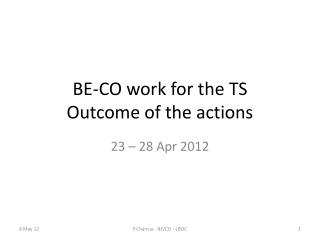 BE-CO work for the  TS Outcome of the actions