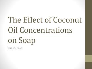 The Effect of Coconut Oil Concentrations on Soap