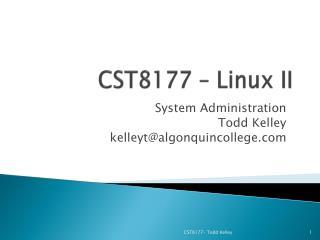 CST8177 � Linux II