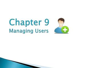 Chapter 9 Managing Users