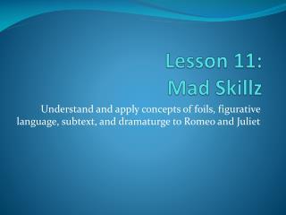 Lesson  11: Mad  Skillz