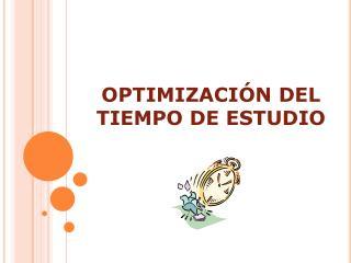 OPTIMIZACIÓN DEL TIEMPO DE ESTUDIO