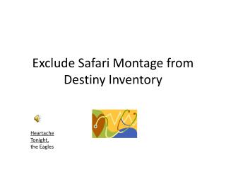 Exclude Safari Montage from Destiny Inventory