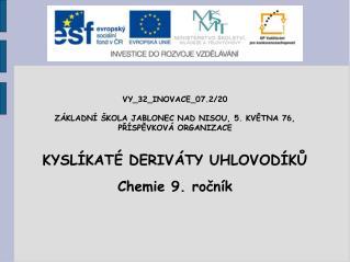 VY_32_INOVACE_07.2/20 ZÁKLADNÍ ŠKOLA JABLONEC NAD NISOU, 5. KVĚTNA 76,  PŘÍSPĚVKOVÁ ORGANIZACE