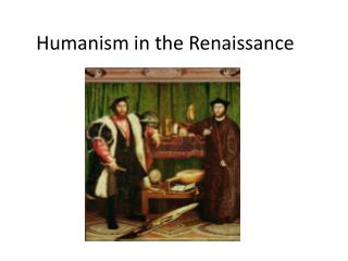 Humanism in the Renaissance