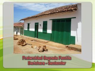 Fraternidad Sagrada Familia Barichara  - Santander