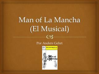 Man of La Mancha (El Musical)