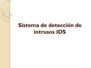 Sistema de detección de intrusos IDS
