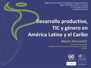 Desarrollo productivo,  TIC y género en  América Latina y el Caribe