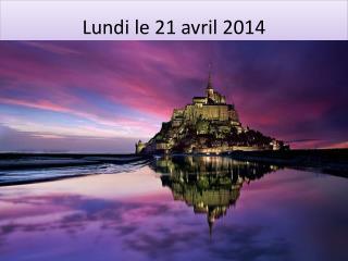 Lundi  le 21  avril  2014