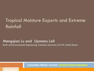 Tropical Moisture Exports and Extreme  Rainfall