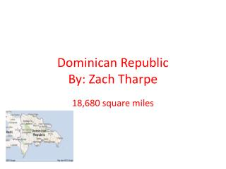 Dominican Republic By: Zach  Tharpe