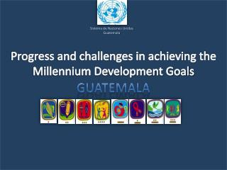 Progress and challenges in achieving the Millennium Development Goals