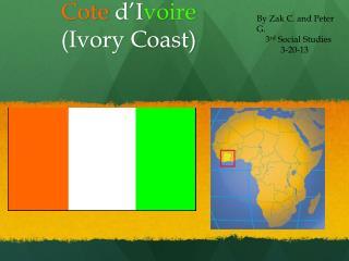 Cote d'I voire (Ivory Coast)