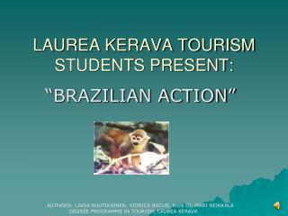 LAUREA KERAVA TOURISM STUDENTS PRESENT: