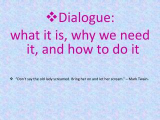 Dialogue:  what it is, why we need it, and how to do it