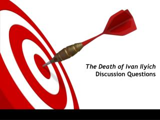 The Death of Ivan  Ilyich Discussion Questions