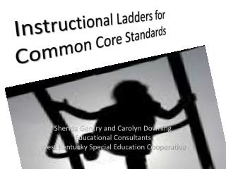 Instructional Ladders for Common Core Standards