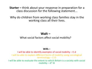 Walt –  What social factors affect social mobility ?