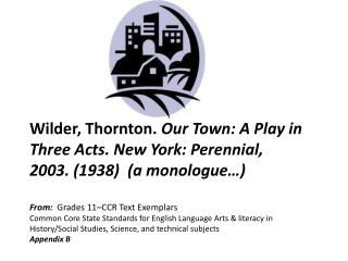 "1.   A monologue from ""Our Town"" by Thornton Wilder"