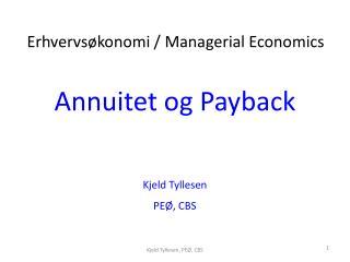 Annuitet og Payback Kjeld  Tyllesen PEØ, CBS