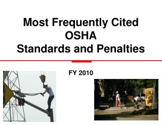 Most Frequently Cited OSHA  Standards and Penalties